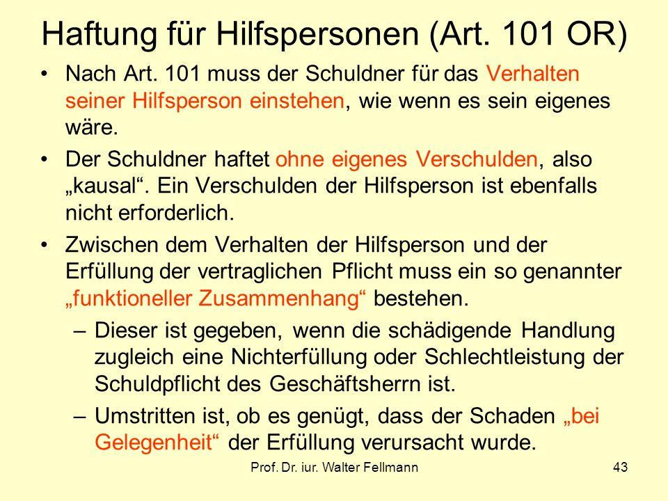 Prof.Dr. iur. Walter Fellmann43 Haftung für Hilfspersonen (Art.