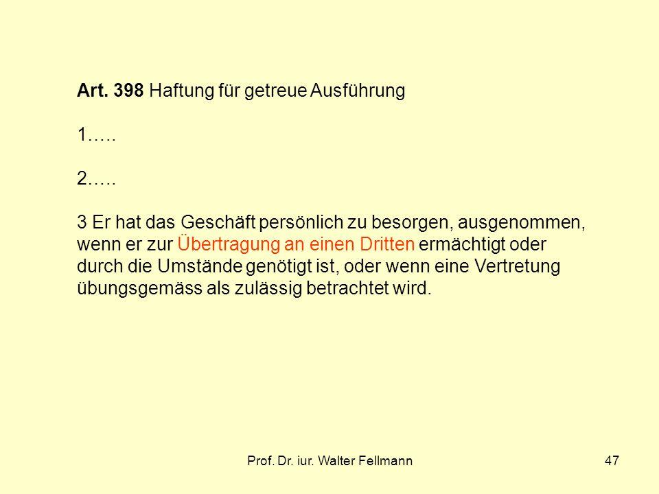 Prof.Dr. iur. Walter Fellmann47 Art. 398 Haftung für getreue Ausführung 1…..
