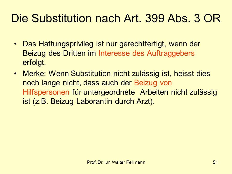 Prof.Dr. iur. Walter Fellmann51 Die Substitution nach Art.