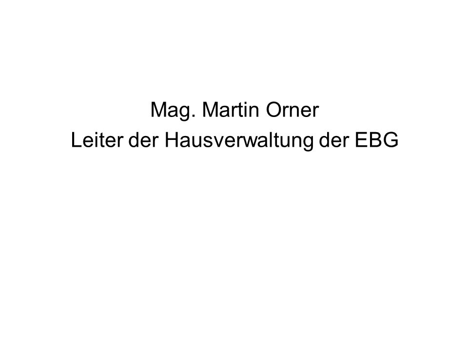 Mag. Martin Orner Leiter der Hausverwaltung der EBG