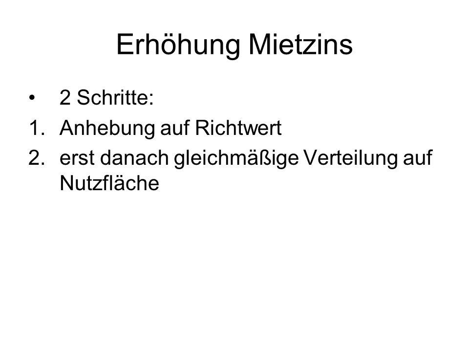 Erhöhung Mietzins 2 Schritte: 1.Anhebung auf Richtwert 2.erst danach gleichmäßige Verteilung auf Nutzfläche