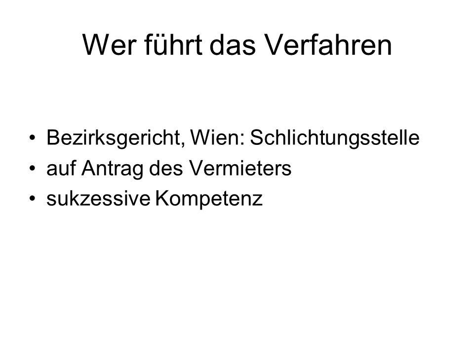Wer führt das Verfahren Bezirksgericht, Wien: Schlichtungsstelle auf Antrag des Vermieters sukzessive Kompetenz