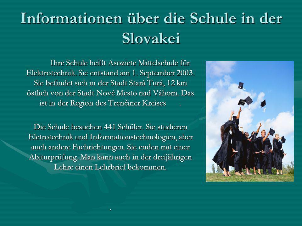 Informationen über die Schule in der Slovakei Ihre Schule heißt Asoziete Mittelschule für Elektrotechnik. Sie entstand am 1. September 2003. Sie befin