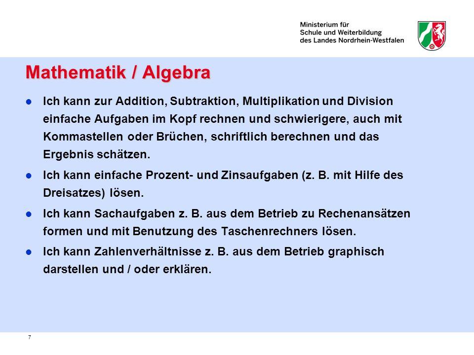 7 Mathematik / Algebra Mathematik / Algebra Ich kann zur Addition, Subtraktion, Multiplikation und Division einfache Aufgaben im Kopf rechnen und schw
