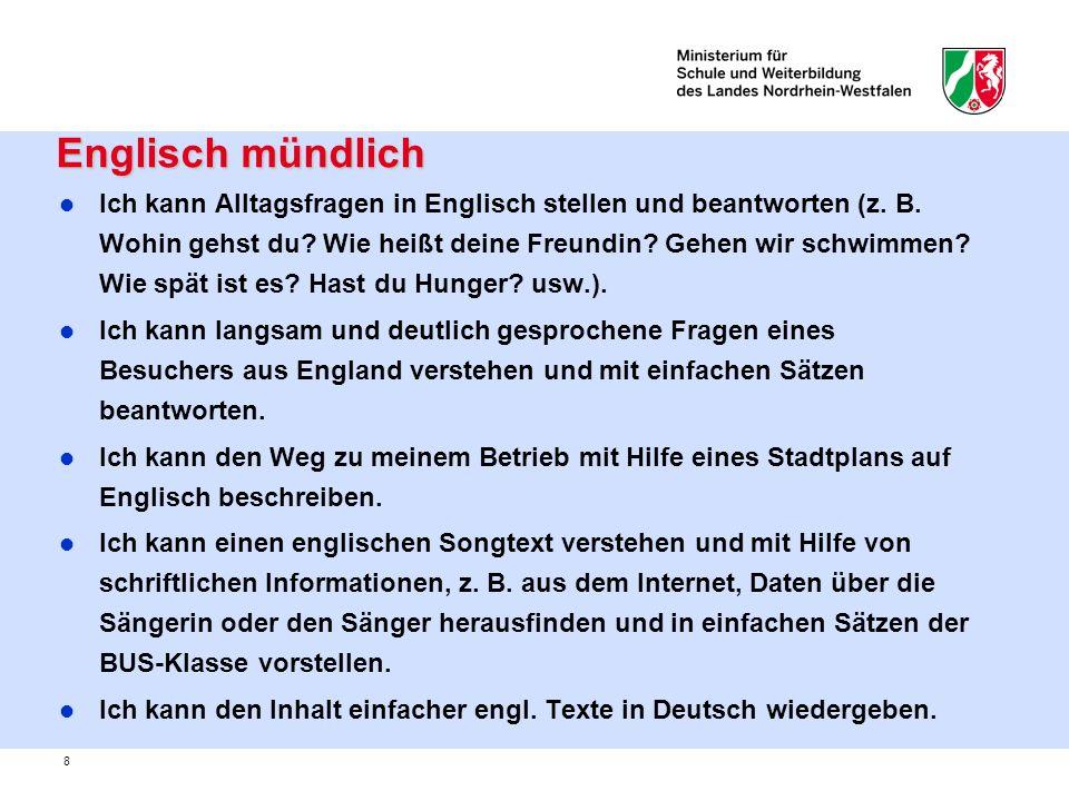 9 Englisch schriftlich Englisch schriftlich Ich kann einfache Fragen zu einem englischen Nachrichtentext schriftlich in Deutsch und Englisch beantworten.