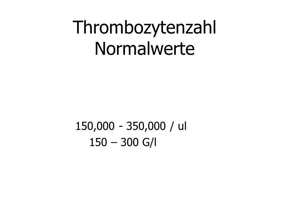 Thrombozytenzahl Normalwerte 150,000 - 350,000 / ul 150 – 300 G/l