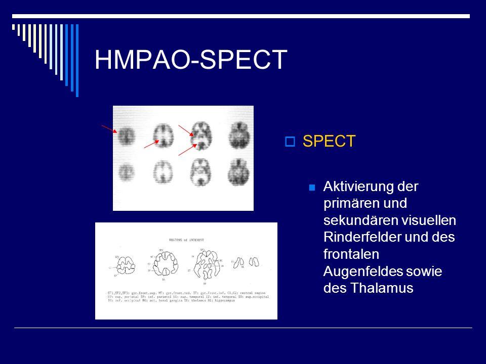 HMPAO-SPECT SPECT Aktivierung der primären und sekundären visuellen Rinderfelder und des frontalen Augenfeldes sowie des Thalamus