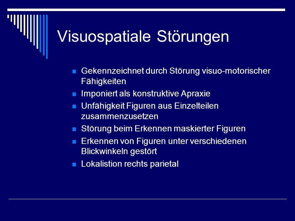 Visuospatiale Störungen Gekennzeichnet durch Störung visuo-motorischer Fähigkeiten Imponiert als konstruktive Apraxie Unfähigkeit Figuren aus Einzelte