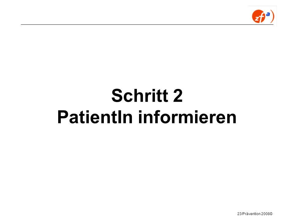 23/Prävention 2008© Schritt 2 PatientIn informieren