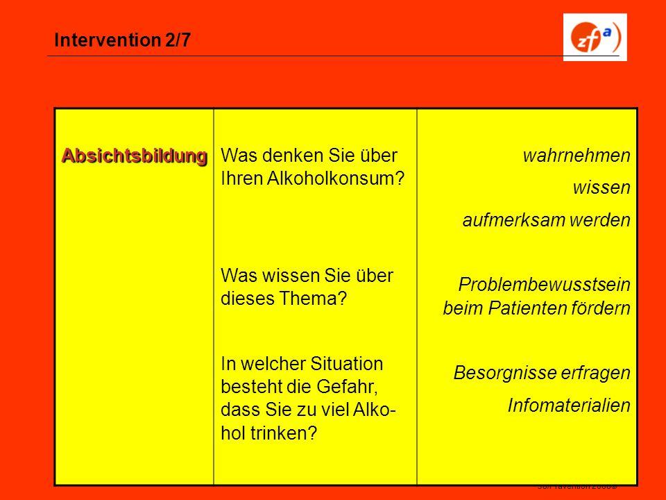 38/Prävention 2008© Intervention 2/7 Absichtsbildung Was denken Sie über Ihren Alkoholkonsum? Was wissen Sie über dieses Thema? In welcher Situation b