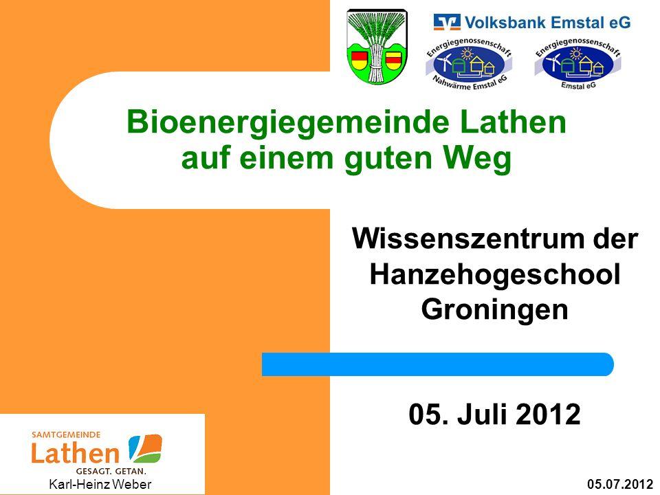 Bioenergiegemeinde Lathen auf einem guten Weg Wissenszentrum der Hanzehogeschool Groningen 05.
