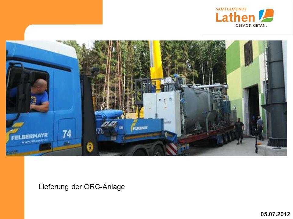 05.07.2012 Lieferung der ORC-Anlage
