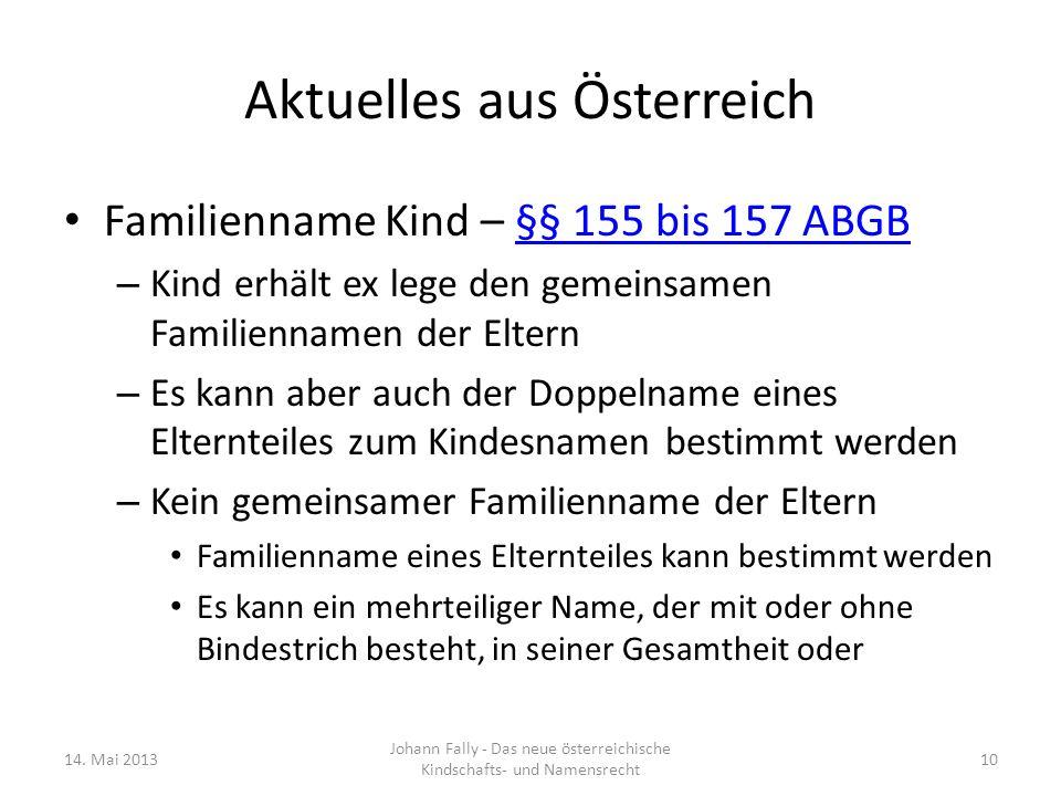 Aktuelles aus Österreich Familienname Kind – §§ 155 bis 157 ABGB§§ 155 bis 157 ABGB – Kind erhält ex lege den gemeinsamen Familiennamen der Eltern – E