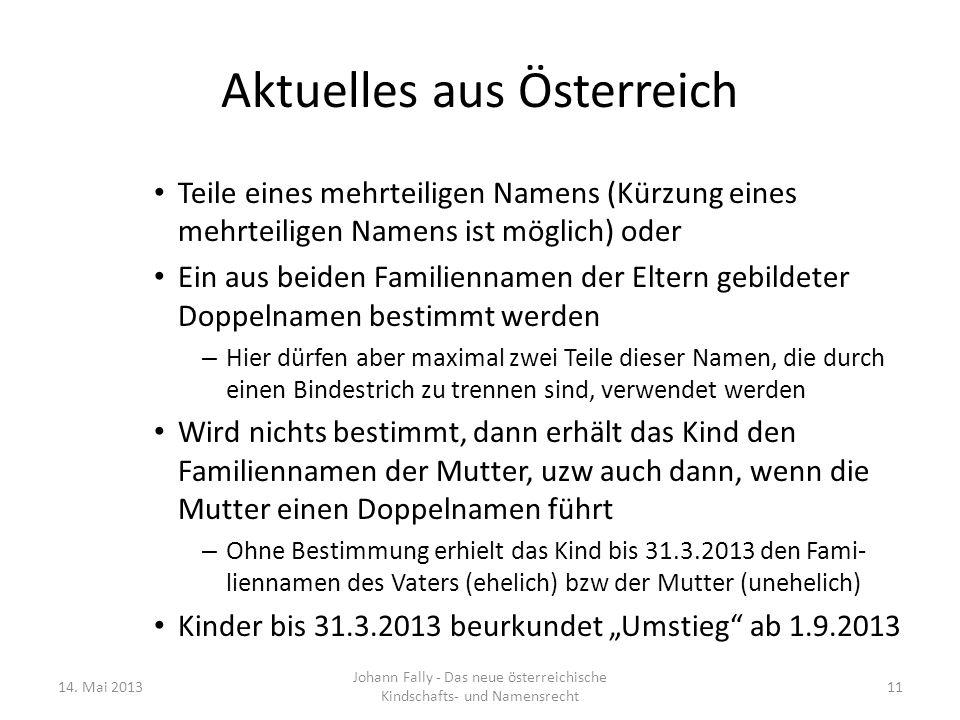 Aktuelles aus Österreich Teile eines mehrteiligen Namens (Kürzung eines mehrteiligen Namens ist möglich) oder Ein aus beiden Familiennamen der Eltern