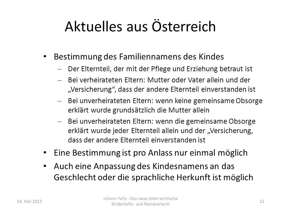 Aktuelles aus Österreich Bestimmung des Familiennamens des Kindes Der Elternteil, der mit der Pflege und Erziehung betraut ist Bei verheirateten Elter