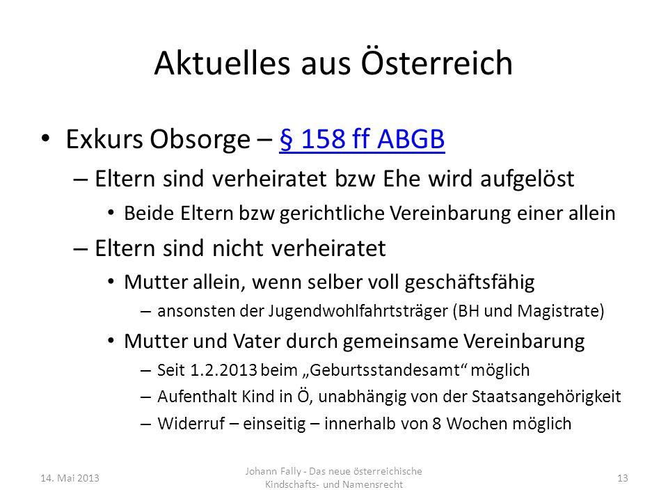 Aktuelles aus Österreich Exkurs Obsorge – § 158 ff ABGB§ 158 ff ABGB – Eltern sind verheiratet bzw Ehe wird aufgelöst Beide Eltern bzw gerichtliche Ve