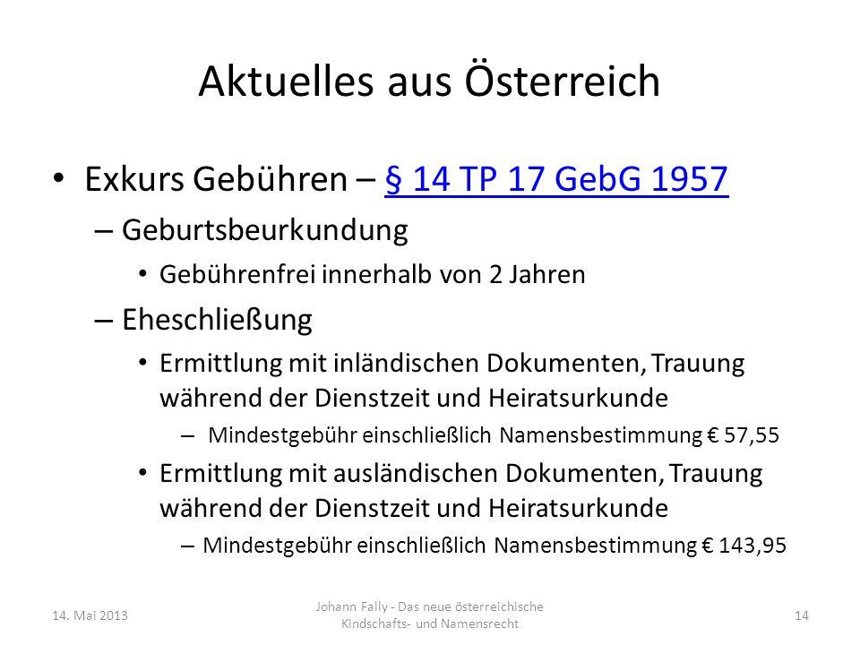 Aktuelles aus Österreich Exkurs Gebühren – § 14 TP 17 GebG 1957§ 14 TP 17 GebG 1957 – Geburtsbeurkundung Gebührenfrei innerhalb von 2 Jahren – Eheschl