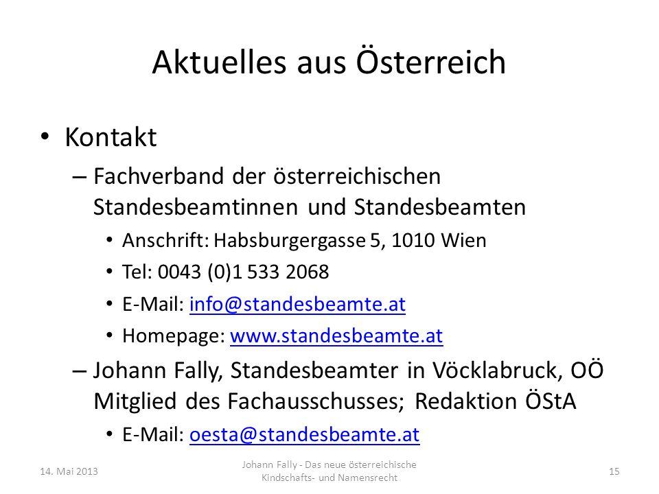 Aktuelles aus Österreich Kontakt – Fachverband der österreichischen Standesbeamtinnen und Standesbeamten Anschrift: Habsburgergasse 5, 1010 Wien Tel: