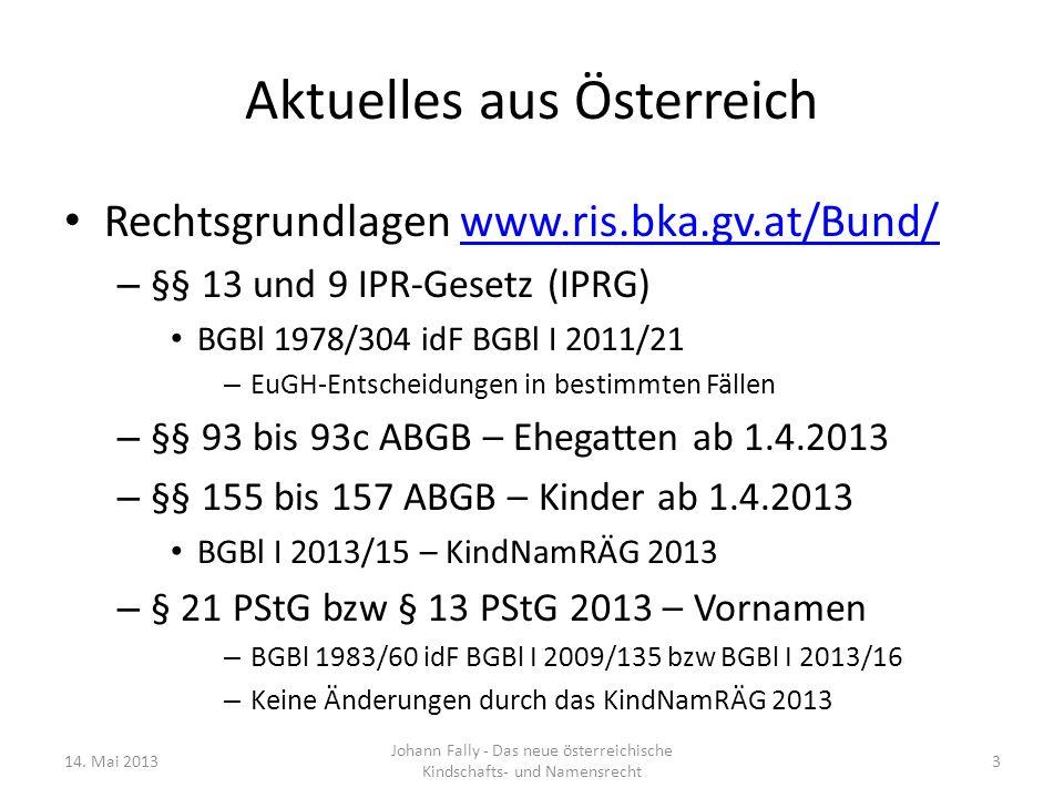 Aktuelles aus Österreich Rechtsgrundlagen www.ris.bka.gv.at/Bund/www.ris.bka.gv.at/Bund/ – §§ 13 und 9 IPR-Gesetz (IPRG) BGBl 1978/304 idF BGBl I 2011