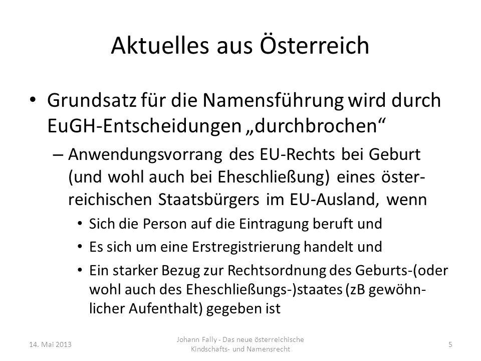 Aktuelles aus Österreich Familienname Ehegatten – §§ 93 bis 93c ABGB§§ 93 bis 93c ABGB – Ehegatten führen einen gemeinsamen Familiennamen durch Bestimmung Bestimmen können im Einvernehmen sowohl – Die Verlobten oder die Ehegatten – Wird nichts bestimmt, dann behalten sie ihre bisherigen Familiennamen bei Ohne Bestimmung wurde bis 31.3.2013 der Familienname des Mannes gemeinsamer Familienname Altehegatten können ab 1.9.2013 umsteigen 14.