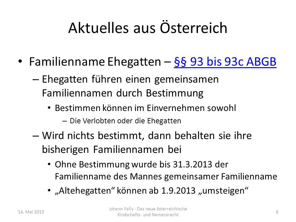 Aktuelles aus Österreich Familienname Ehegatten – §§ 93 bis 93c ABGB§§ 93 bis 93c ABGB – Ehegatten führen einen gemeinsamen Familiennamen durch Bestim