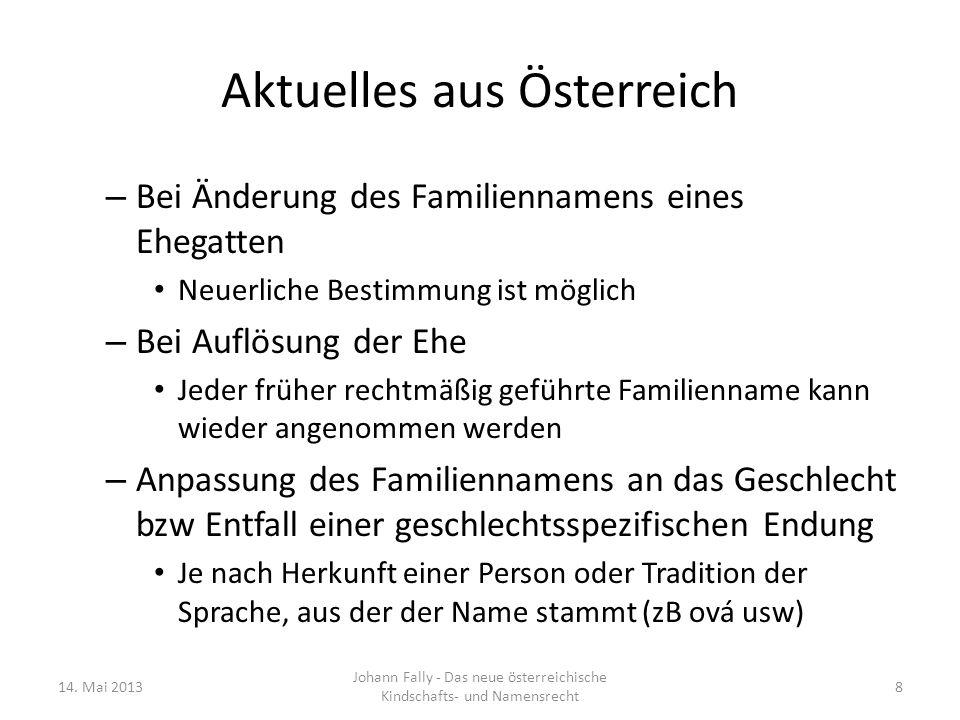 Aktuelles aus Österreich – Bei Änderung des Familiennamens eines Ehegatten Neuerliche Bestimmung ist möglich – Bei Auflösung der Ehe Jeder früher rech