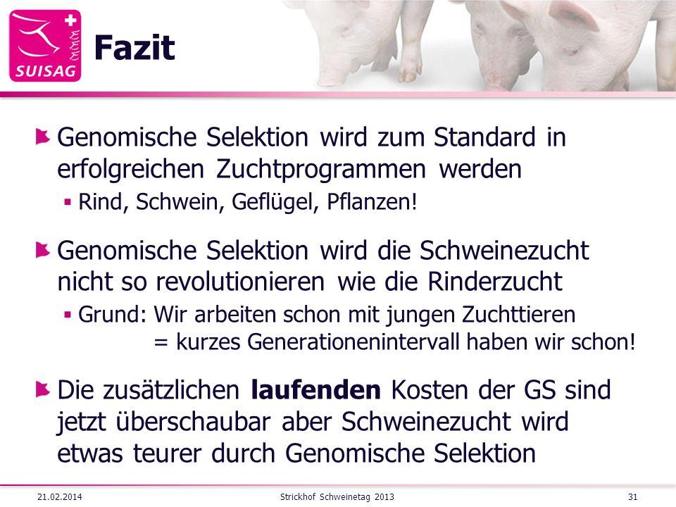 Fazit Genomische Selektion wird zum Standard in erfolgreichen Zuchtprogrammen werden Rind, Schwein, Geflügel, Pflanzen! Genomische Selektion wird die