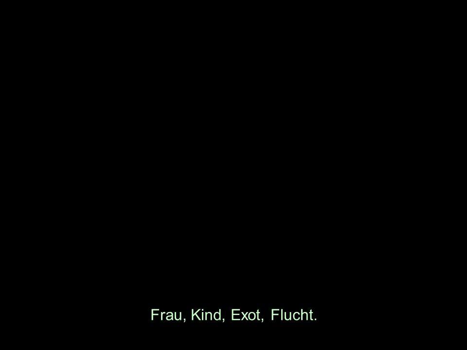 Frau, Kind, Exot, Flucht.