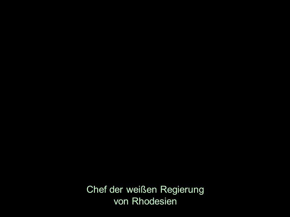 Chef der weißen Regierung von Rhodesien