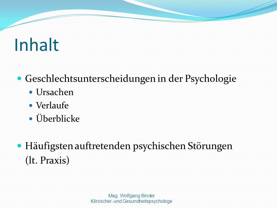 Inhalt Geschlechtsunterscheidungen in der Psychologie Ursachen Verlaufe Überblicke Häufigsten auftretenden psychischen Störungen (lt.