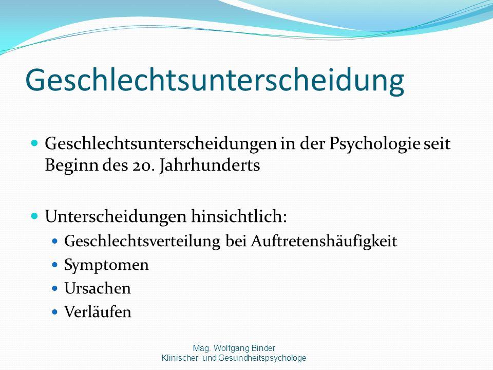 Geschlechtsunterscheidung Geschlechtsunterscheidungen in der Psychologie seit Beginn des 20.