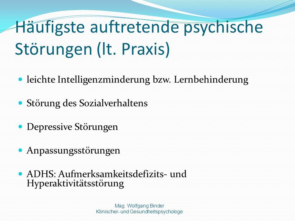 Häufigste auftretende psychische Störungen (lt.Praxis) leichte Intelligenzminderung bzw.