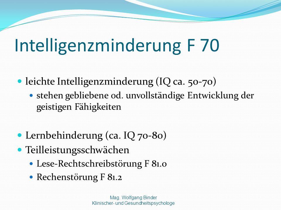 Intelligenzminderung F 70 leichte Intelligenzminderung (IQ ca.