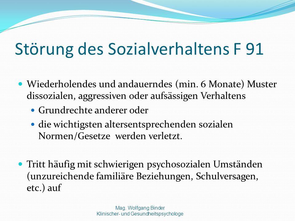 Störung des Sozialverhaltens F 91 Wiederholendes und andauerndes (min.