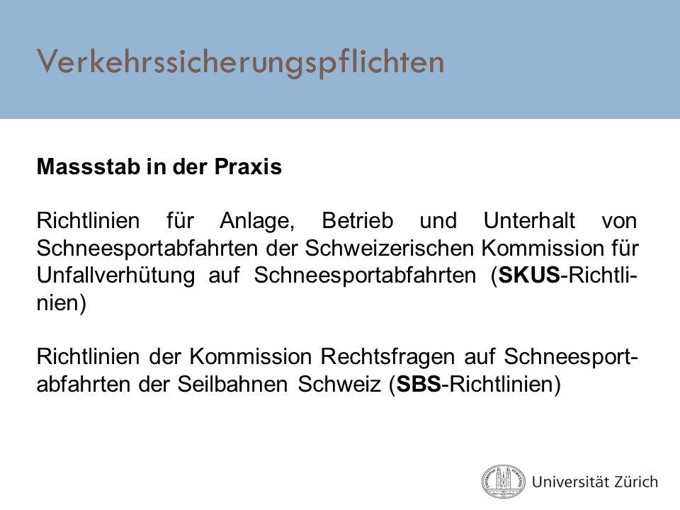 Verkehrssicherungspflichten Massstab in der Praxis Richtlinien für Anlage, Betrieb und Unterhalt von Schneesportabfahrten der Schweizerischen Kommissi