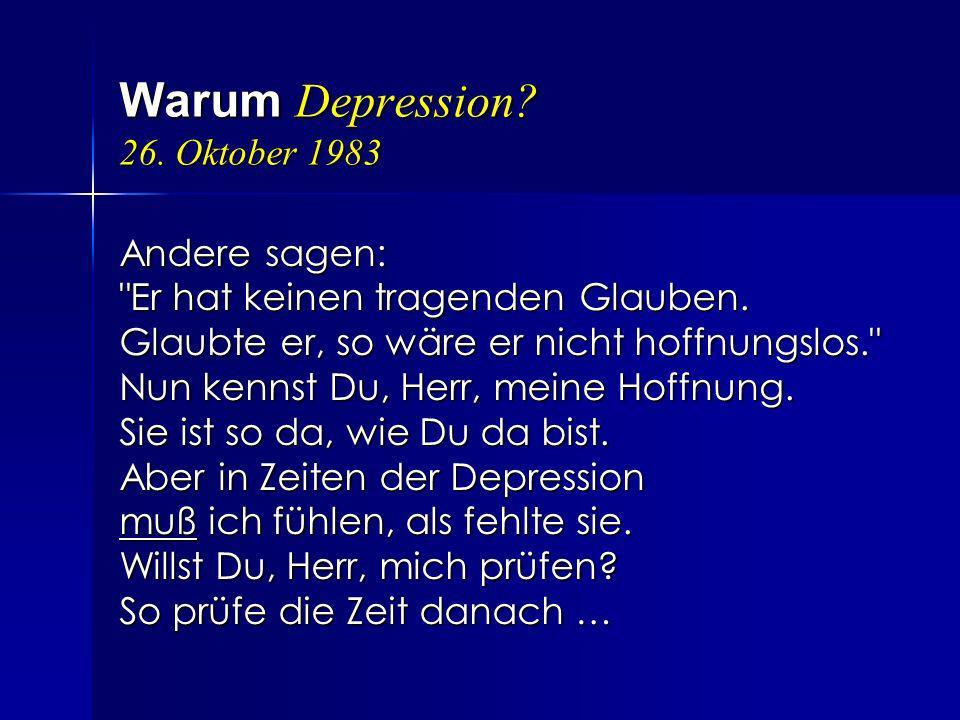 Warum Depression? 26. Oktober 1983 Andere sagen: