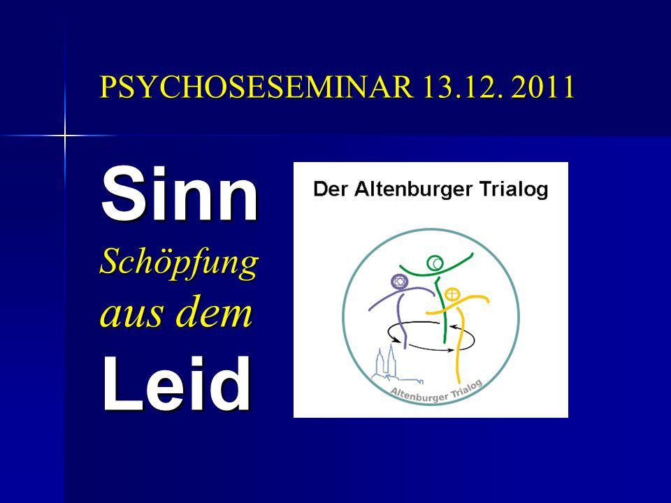 PSYCHOSESEMINAR 13.12. 2011 SinnSchöpfung aus dem Leid