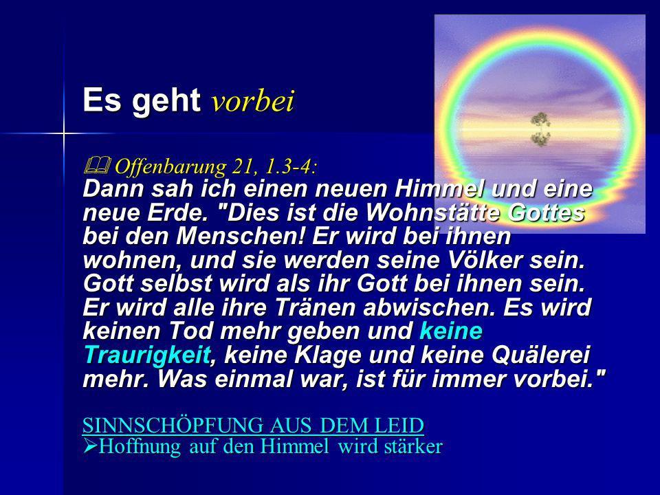 Es geht vorbei Offenbarung 21, 1.3-4: Offenbarung 21, 1.3-4: Dann sah ich einen neuen Himmel und eine neue Erde.