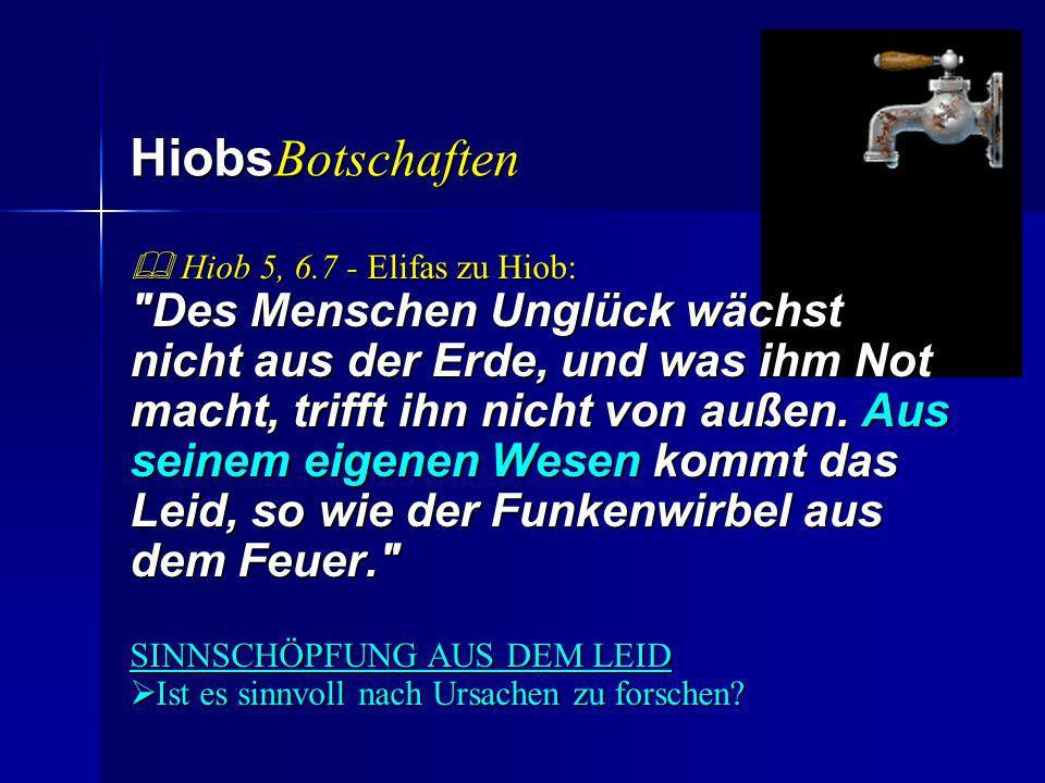 Hiobs Botschaften Hiob 5, 6.7 - Elifas zu Hiob: Hiob 5, 6.7 - Elifas zu Hiob: