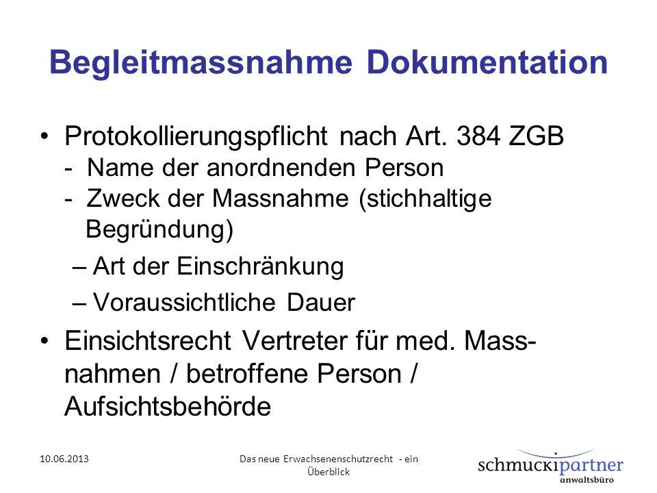 Begleitmassnahme Dokumentation Protokollierungspflicht nach Art. 384 ZGB - Name der anordnenden Person - Zweck der Massnahme (stichhaltige Begründung)