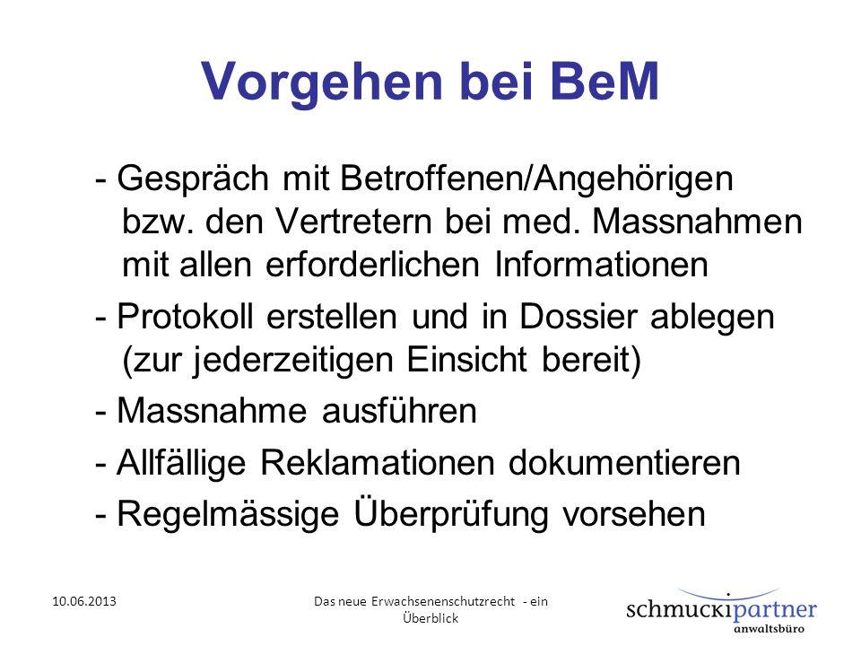 Vorgehen bei BeM - Gespräch mit Betroffenen/Angehörigen bzw. den Vertretern bei med. Massnahmen mit allen erforderlichen Informationen - Protokoll ers