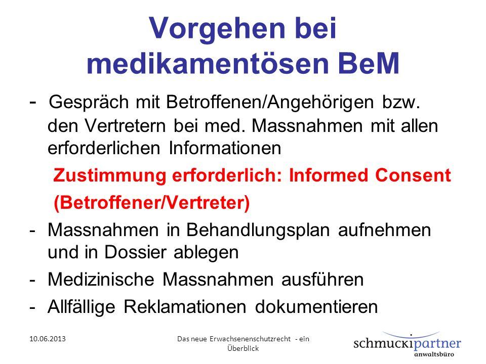 Vorgehen bei medikamentösen BeM - Gespräch mit Betroffenen/Angehörigen bzw. den Vertretern bei med. Massnahmen mit allen erforderlichen Informationen