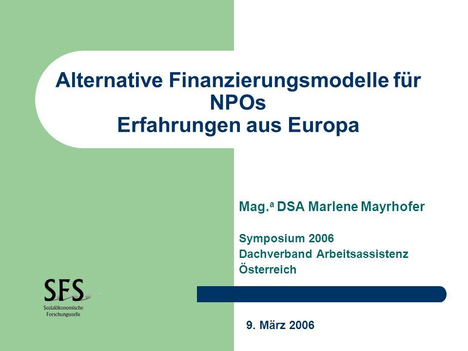 Alternative Finanzierungsmodelle für NPOs Erfahrungen aus Europa Mag.