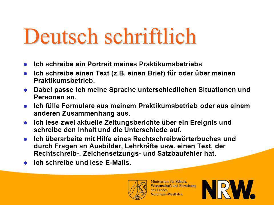 Deutsch schriftlich Ich schreibe ein Portrait meines Praktikumsbetriebs Ich schreibe einen Text (z.B. einen Brief) für oder über meinen Praktikumsbetr