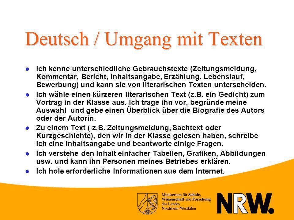 Deutsch / Umgang mit Texten Ich kenne unterschiedliche Gebrauchstexte (Zeitungsmeldung, Kommentar, Bericht, Inhaltsangabe, Erzählung, Lebenslauf, Bewe