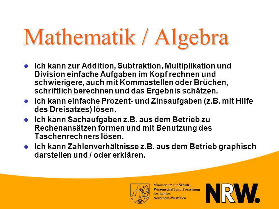 Mathematik / Algebra Ich kann zur Addition, Subtraktion, Multiplikation und Division einfache Aufgaben im Kopf rechnen und schwierigere, auch mit Komm