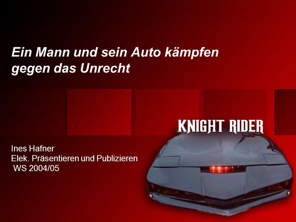 Übersicht Allgemeines über Knight Rider Details über K.I.T.T. Die Hauptdarsteller Das Leben danach