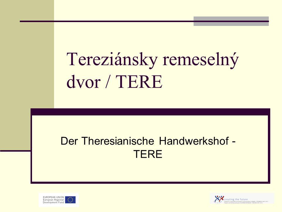 Tereziánsky remeselný dvor / TERE Der Theresianische Handwerkshof - TERE