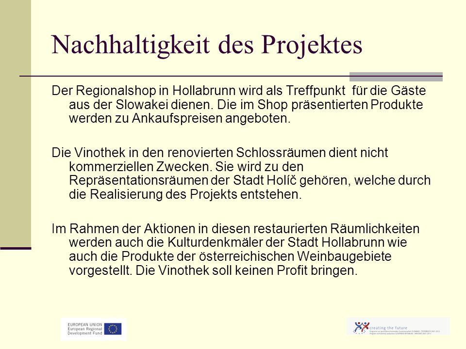 Nachhaltigkeit des Projektes Der Regionalshop in Hollabrunn wird als Treffpunkt für die Gäste aus der Slowakei dienen.