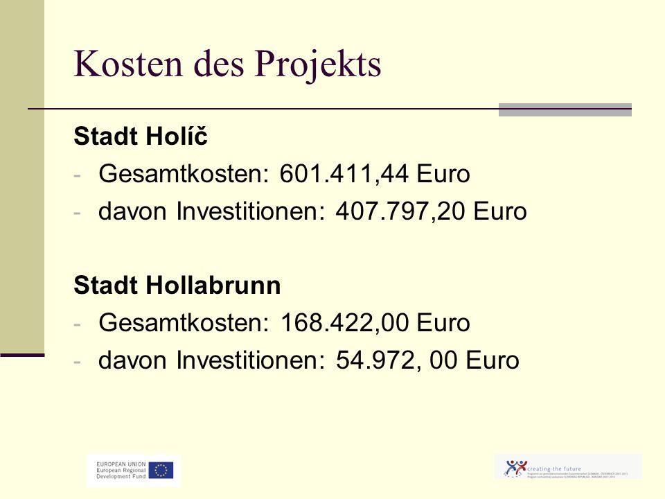 Kosten des Projekts Stadt Holíč - Gesamtkosten: 601.411,44 Euro - davon Investitionen: 407.797,20 Euro Stadt Hollabrunn - Gesamtkosten: 168.422,00 Euro - davon Investitionen: 54.972, 00 Euro